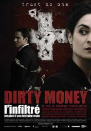 Dirty Money l'infiltré